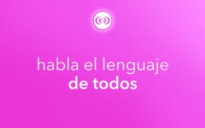 habla el lenguaje de todos
