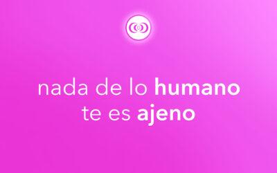 nada de lo humano te es ajeno